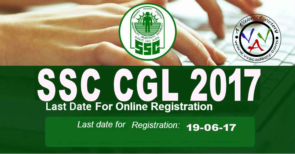 Extend the last date of filling of on-line application forms for CGLE, 2017 till 5.00 PM on 19.6.2017.